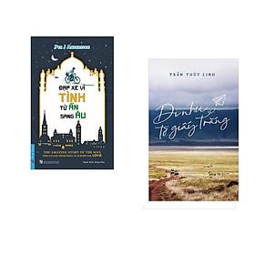 Combo 2 cuốn sách: Đạp Xe Vì Tình Từ Ấn Sang Âu + Đi Như Tờ Giấy Trắng