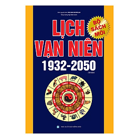 Lịch Vạn Niên 1932 - 2050 (Tái Bản)