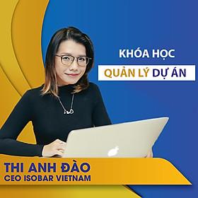 VietGrow Edu - Khóa Học Trực Tuyến Quản Lý Dự Án - Giảng Viên Thi Anh Đào [E-learning]