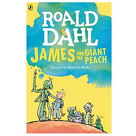 James and the Giant Peach (Roald Dahl, Illustrated by Quentin Blake)