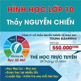 Khóa học Online HÌNH HỌC - TOÁN HỌC LỚP 10 Thầy NGUYỄN CHIẾN - Toliha.vn Khóa 9 Tháng