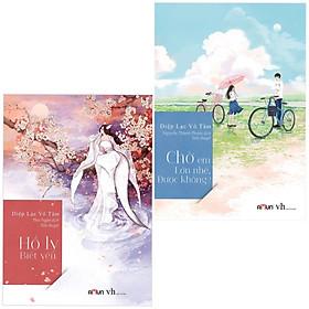 Combo Sách Ngôn Tình Hấp Dẫn: Hồ Ly Biết Yêu + Chờ Em Lớn Nhé Được Không - Diệp Lạc Vô Tâm