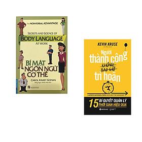 Combo 2 cuốn sách: Bí Mật Ngôn Ngữ Cơ Thể + Người thành công không bao giờ trì hoãn