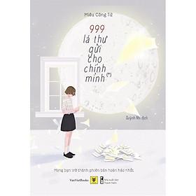 Sách - 999 Lá Thư Gửi Cho Chính Mình (tập 1) (tặng kèm bookmark)