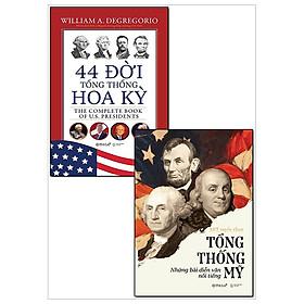 Combo 44 Đời Tổng Thống Hoa Kỳ + Tổng Thống Mỹ - Những Bài Diễn Văn Nổi Tiếng (Tái Bản 2018) - Bộ 2 Cuốn