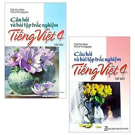 Combo Câu Hỏi Và Bài Tập Trắc Nghiệm Tiếng Việt 4: Tập 1 Và 2 (Bộ 2 Tập)