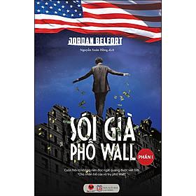 Sói Già Phố Wall - Phần I (Tái Bản 2020)