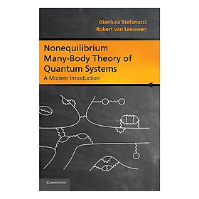 Nonequilibrium Many-Body Theory Of Quantum Systems: A Modern Introduction