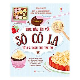 Học Nấu Ăn Với Sô Cô La Từ A-Z Dành Cho Trẻ Em