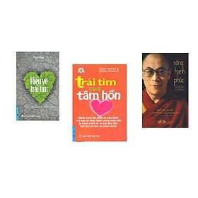 Combo 3 cuốn sách:  Hiểu Về Trái Tim + Trái Tim Của Tâm Hồn + Sống hạnh phúc (Tái Bản)