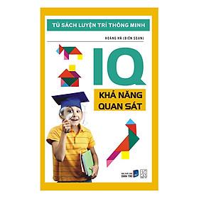 [Download Sách] Tủ Sách Luyện Trí Thông Minh - IQ Khả Năng Quan Sát (Tái Bản)