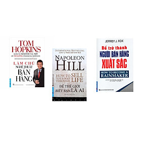 Combo 3 cuốn sách: Làm Chủ Nghệ Thuật Bán Hàng  + Napoleon Hill - Để Thế Giới Biết Bạn Là Ai + Để Trở Thành Người Bán Hàng Xuất Sắc