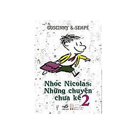 Cuốn sách phiêu lưu thú vị của bộ đôi tác giả Sempé, Goscinny: Nhóc Nicolas: Những chuyện chưa kể Tập 2 (TB)
