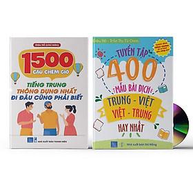 Combo 2 sách: 1500 Câu chém gió tiếng Trung thông dụng nhất +Tuyển tập 400 mẫu bài dịch Trung – Việt, Việt – Trung hay nhất (Song ngữ Trung – Việt – có phiên âm, có Audio nghe) + DVD