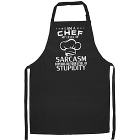 Tạp Dề Làm Bếp In Hình I'm A Chef My Level Of Sarcasm Funny Cooking