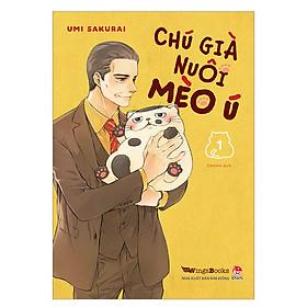 Chú Già Nuôi Mèo Ú - Tập 1 (Tặng Kèm Sticker)