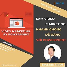 Khóa học MARKETING - Làm video marketing nhanh chóng, dễ dàng với Powerpoint [UNICA.VN