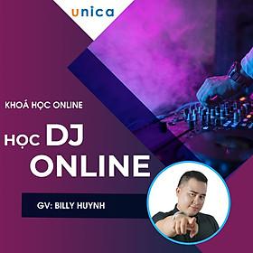 Khóa học PHONG CÁCH SỐNG- Học DJ online UNICA.VN