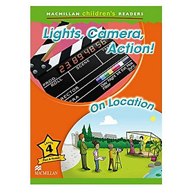 Macmillan Children's Readers 4: Lights, Camera, Action ! + On Location