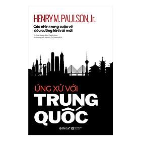 Cuốn Sách Hay Về Góc Nhìn Trong Cuộc Về Siêu Cường Kinh Tế Mới: Ứng Xử Với Trung Quốc; Tặng Kèm BookMark