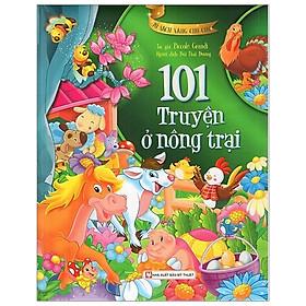 Tủ Sách Vàng Cho Con - 101 Truyện Kể Ở Nông Trại
