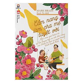 [Download sách] Cẩm Nang Làm Cha Mẹ Tuyệt Vời