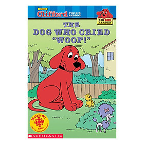 Clifford Big Red Reader: The Dog Who Cried Woof! (New)