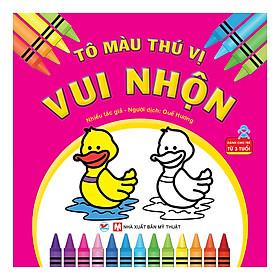 Vui Nhộn - Tô Màu Thú Vị - Dành Cho Trẻ Từ 3 Tuổi