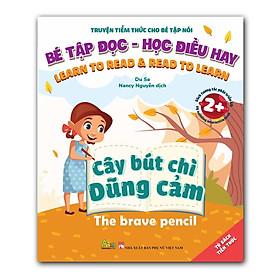 Sách Song Ngữ - Truyện Tranh Tiềm Thức Cho Bé Tập Nói - Bé Tập Đọc Học Điều Hay - Cây Bút Chì Dũng Cảm ( Dành Cho Bé Từ 2 Tuổi)