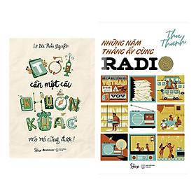 Combo Sách Phong Cách Sống: Tôi Cần Một Cái Khuôn Khác Méo Mó Cũng Được  + Những Năm Tháng Ấy Cùng Radio