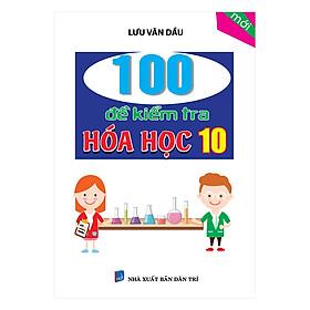 100 Đề Kiểm Tra Hóa Lớp 10