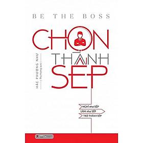 Sách Chọn Thành Sếp - Tặng kèm bookmark thiết kế