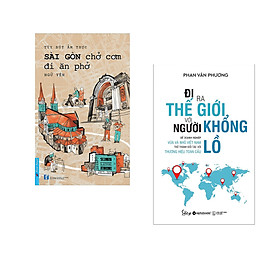 Combo 2 cuốn sách: Sài Gòn Chở Cơm Đi Ăn Phở + Đi Ra Thế Giới Với Người Khổng Lồ