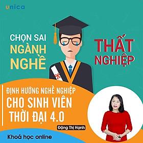 - Khóa học PHÁT TRIỂN CÁ NHÂN-  Định hướng nghề nghiệp cho sinh viên thời đại 4.0- UNICA.VN