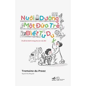 Sách-cuốn sách độc đáo hướng dẫn phụ huynh cách nuôi con - Nuôi dưỡng một đứa trẻ biết tư duy