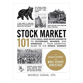 Stock Market 101: From Bull and Bear Markets to Dividends, Shares, and Margins―Your Essential Guide to the Stock Market (Adams 101) Hardcover