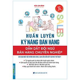 Businessbooks - Huấn Luyện Kỹ Năng Bán Hàng - Dẫn Dắt Đội Ngũ Bán Hàng Chuyên Nghiệp