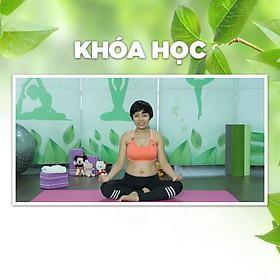Khóa Học Yoga Bầu - Mẹ Khỏe Mạnh, Con An Nhiên