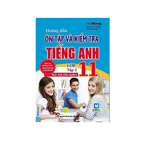 Hướng Dẫn Ôn Tập và Kiểm Tra Tiếng Anh lớp 11 tập 2 ( tặng 1 giá đỡ iring dễ thương)