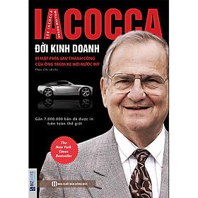 Iacocca – Đời kinh doanh, Bí mật phía sau thành công của ông trùm xe hơi nước Mỹ (tặng kèm bút bi)