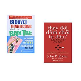 Combo 2 cuốn sách: Bí Quyết Thành Công Dành Cho Bạn Trẻ + Thay Đổi Đâm Chồi Từ Đâu
