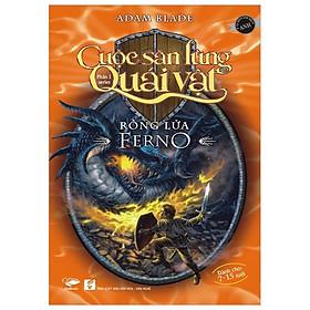 Cuộc Săn Lùng Quái Vật - Phần 1 - Rồng Lửa Ferno (Tái Bản 2016)