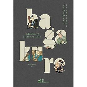 Hagakure - Luận Đàm Về Cốt Tủy Võ Sĩ Đạo