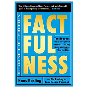 Factfulness Illustrated: Ten Reasons We're Wrong About The World - And Why Things Are Better Than You Think