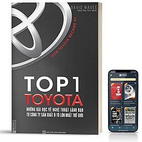 Sách - Top 1 Toyota - Những Bài Học Về Nghệ Thuật Lãnh Đạo Từ Công Ty Sản Xuất Ô Tô Lớn Nhất Thế Giới  - BizBooks