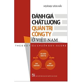 Đánh giá chất lượng quản trị công ty ở Việt Nam theo bộ tiêu chuẩn GOV - SCORE