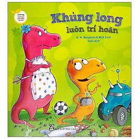 Storytime - Truyện Hay Nuôi Dưỡng Tâm Hồn - Khủng Long Luôn Trì Hoãn