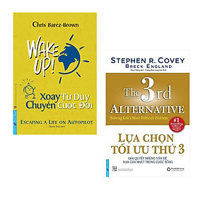 Combo Sách Kỹ Năng Để Cuộc Sống Trở Nên Tốt Đẹp Hơn: Xoay Tư Duy Chuyển Cuộc Đời + Lựa Chọn Tối Ưu Thứ 3 (Cuộc đời là kết quả của tất cả những gì ta lựa chọn)