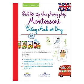 Sách Bài Tập Theo Phương Pháp Montessori - Tiếng Anh Vỡ Lòng (Kèm file MP3)
