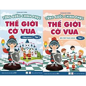 Combo 2 cuốn Từng bước chinh phục Thế giới Cờ vua - tập 1 - Tổng quan và Bài tập thực hành (Sách dành cho trẻ em)